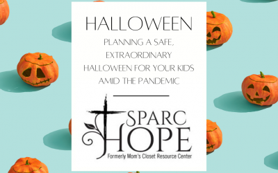 SPARC Hope: Planning a Safe, Extraordinary Halloween for Your Kids Amid the Pandemic